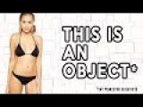 Women Love To Objectify Themselves: Here's Why