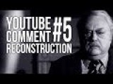 YouTube Comment Reconstruction #5 - 'Nelson Mandela Is Dead -