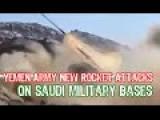 Yemen Army New Rocket Attacks On Saudi Military Bases