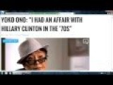 "YOKO ONO: ""I HAD AN AFFAIR WITH HILLARY CLINTON IN THE '70S"". Great For LGBT"