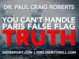 You Can't Handle The Paris False Flag TRUTH -- Dr. Paul Craig Roberts