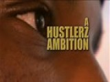 A Hustlerz Ambition Documentary