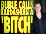 Michael Buble Calls Kim Kardashian A &#39 Bitch&#39 During Concert