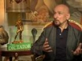 Sir Ben Kingsley Talks Working With Sacha Baron Cohen