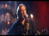 Maybe I Missed The Point Live By Jeff Bridges