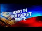 Money In Your Pocket Minute: 6-4-13