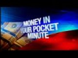 Money In Your Pocket Minute: 6-18-13