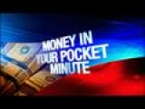 Money In Your Pocket Minute: 10-31-13