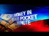 Money In Your Pocket Minute: 11-7-13