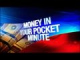Money In Your Pocket Minute: 11-15-13