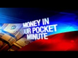 Money In Your Pocket Minute: 4-6-16