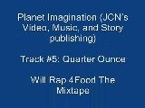 5. Quarter Ounce Will Rap 4Food, The Mixtape