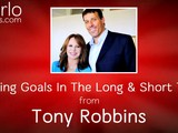 Building Goals In The Long And Short Term, From Tony Robbins