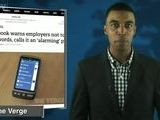 Facebook: Giving Password To Employers Violates Privacy