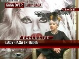 Greetings, My Lady - Gaga Receives India