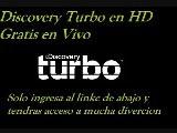 TELEVISION GRATIS POR INTERNET Discoveru Turbo En HD En Vivo