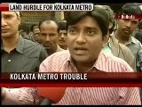 Kolkata Metro In Trouble Over Land Acquisition