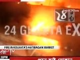Massive Fire At Kolkata&#039 S Hatibagan Market