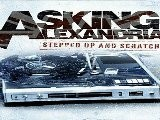 PREVIEW + DOWNLOAD Asking Alexandria - Stepped Up And Scratched 2011 NO SURVEY