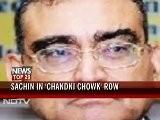 Sachin Tendulkar&#039 S Chandni Chowk Controvesy