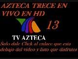 TELEVISION GRATIS POR INTERNET Azteca Trece En Vivo