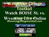 Watch BOISE ST. WYOMING Online | WYOMING Vs. BOISE ST. Football Live Streaming