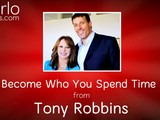 You Become Who You Spend Time With, From Tony Robbins