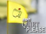 Quiet Please From Augusta