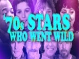 '70s Stars Who Went Wild