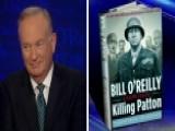 Bill O'Reilly Talks New Book 'Killing Patton'