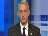 Gowdy: Why The Benghazi Report Will Be Delayed Until 2016