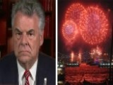 Peter King Provides Insight Into Fourth Of July Terror Alert