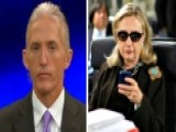 Rep. Trey Gowdy On Hillary Clinton's Widening Email Scandal