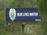 'Blue Lives Matter' Billboards Popping Up