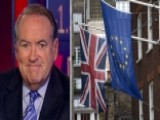 Huckabee: Brexit Vote Was Not A Fluke