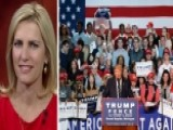 Ingraham: Movement's Going To Continue, Win Or Lose