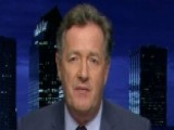 Piers Morgan: Media Fueling 'crazy Hysteria' Against Trump
