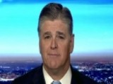 Hannity: Why Didn't GOP Build A Consensus Health Care Plan?