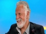 'The Most Interesting Man In The World' Opens Up About Life
