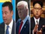 Chaffetz Praises Trump WH For Getting Tough On North Korea