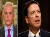 Gowdy Reacts To WH Suggesting Comey Broke Federal Law