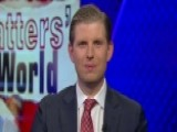 Eric Trump: Smug Attitude Lost Hillary The Election