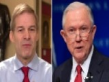 Jordan To Sessions: Appoint New Special Counsel Or Step Down