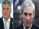 Hannity: Explosive New Chapter In Mueller's Witch Hunt