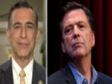 Issa: IG Report Will Show Comey Was Properly Terminated