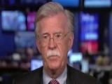 Amb. Bolton: Trump Has To Be Prepared To Fire Some People