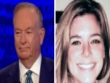 Bill O'Reilly Calls Out Lenient Policies On Illegals