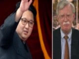 Bolton: Threat Of Military Force Has Kim Jong Un's Attention