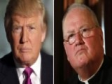 Cardinal Dolan Slams Donald Trump's Immigration Rant