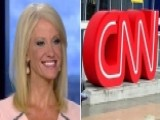 Conway Hits CNN's 'terrible' Criticism